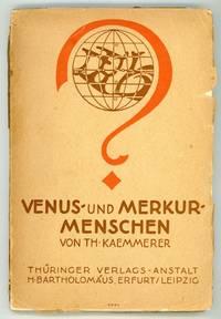 VENUS- UND MERKUR-MENSCHEN WISSENSCHAFT UND WELTAHNUNG. Mit 18 Federzeichnungen