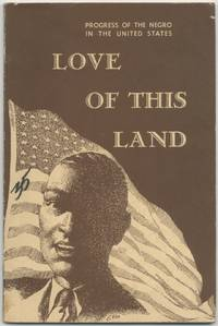 Love of This Land: Progress of the Negro in the United States