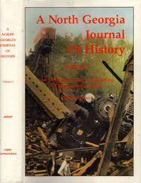 A North Georgia Journal of History Volume I A Compendium of Historic Information Related to the...