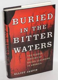 Buried in the bitter waters; the hidden history of racial cleansing in America