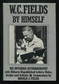 W.C. Fields By Himself: His Intended Autobiography