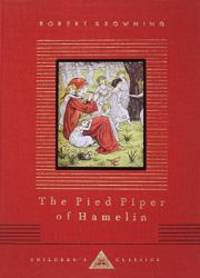 The Pied Piper of Hamelin (Everyman's Library Children's Classics) by Robert Browning - 1993-02-04 - from Books Express and Biblio.com