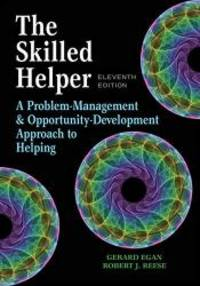 image of The Skilled Helper: A Problem-Management and Opportunity-Development Approach to Helping - Standalone Book (HSE 123 Interviewing Techniques)