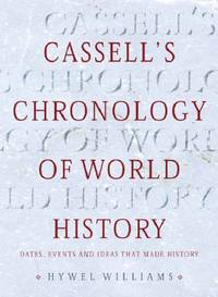 Cassell's Chronology of World History by Williams, Hywel