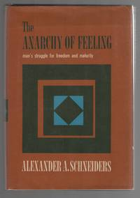 The Anarchy of Feeling Man's Struggle for Freedom and Maturity