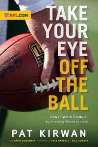 image of Take Your Eye off the Ball : How to Watch Football by Knowing Where to Look