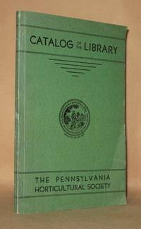 CATALOG OF THE LIBRARY The Pennsylvania Horticultural Society