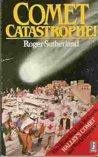 COMET CATASTROPHE by  Roger Sutherland - Paperback - 1985 - from Rivers Edge Used Books (SKU: 28088)