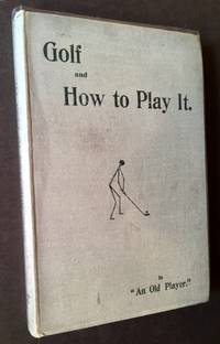 Golf and How to Play It