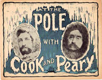At the Pole with Cook and Peary; A Pictorial Record of the Most Important and Sensational Geographical Discovery of Recent Times | Showing scenes and incidents associated with the determined efforts of the famous American Explorers