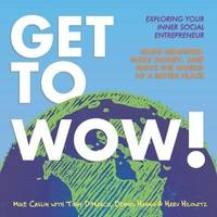 GET TO WOW: EXPLORING YOUR INNER SOCIAL ENTREPRENEUR by Mike Caslin - Paperback - from The Saint Bookstore (SKU: A9781543995176)