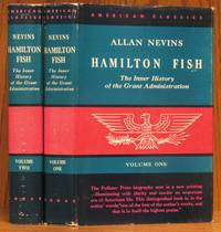 image of Hamilton Fish: The Inner History of the Grant Administration Volume One and Volume Two