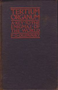 Tertium Organum (The Third Organ of Thought) A Key to the Enigmas of the World