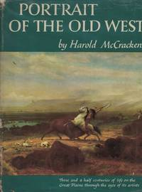 Portrait of the Old West With a Biographical Check List of Western Artists