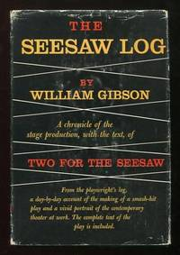 The Seesaw Log; a chronicle of the stage production  with the text  of Two  for the Seesaw *SIGNED* by the author/playwright and by the director