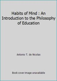 Habits of Mind : An Introduction to the Philosophy of Education