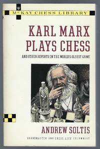 image of Karl Marx Plays Chess and Other Reports on the World's Oldest Game