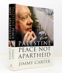 Palestine: Peace Not Apartheid by  JIMMY CARTER - First Edition. - 2006 - from The Parnassus BookShop and Biblio.com