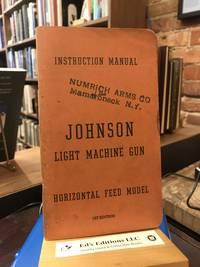 "Instruction Manual of the Johnson Light Machine Gun Type ""H"": Horizontal Feed Model"