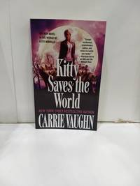 Kitty Saves the World by  Carrie Vaughn - Paperback - 2015 - from Fleur Fine Books (SKU: 9780765368706-01)