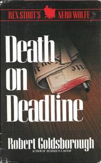 Death on Deadline by Robert Goldsborough - first - 1987 - from Bujoldfan (SKU: 031616019780553051933cgr)