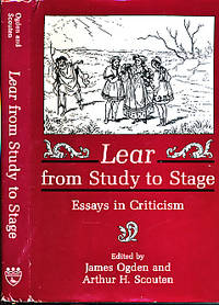 Lear from Study to Stage. Essays in Criticism