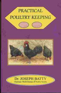 Practical Poultry Keeping by Batty, Joseph - [2000]