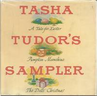 Tasha Tudor's Sampler: A Tale for Easter, Pumpkin Moonshine, and The Dolls' Christmas 1st...