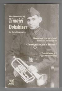 The Memoirs of Timofei Dokshizer:  An Autobiography