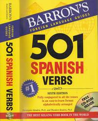 501 Spanish Verbs : Fully Conjugated in all the Tenses in a new, easy-to-learn format, alphabetically arranged (Barron's Foreign Language Guides) (6th Edition) by Kendris, Christopher; Kendris, Theodore - 2007