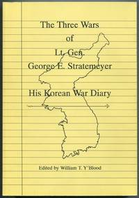 image of The Three Wars of Lt. Gen. George E. Stratemeyer: His Korean War Diary