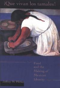 Que Vivan Los Tamales! (Dialogos (Paperback)): Food and the Making of Mexican Identity (Diálogos) by Jeffrey M. Pilcher - Paperback - from World of Books Ltd (SKU: GOR006575095)