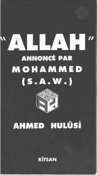 Allah annoncé par mohammed ( S.  A.  W.  ) by Hulûsi Ahmed - sans - from philippe arnaiz and Biblio.com