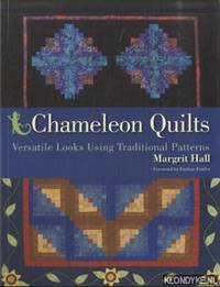 Chameleon Quilts. Versatile Looks Using Traditional Patterns