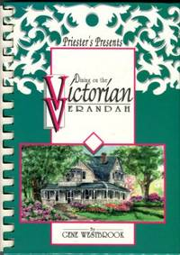 Priester's Presents: Dining On The Victorian Verandah