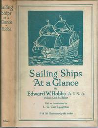 Sailing Ships At a Glance :   A pictorial record of the evolution of the  sailing ship from the earliest times until today by  Edward W Hobbs - First Edition; First Printing - 1926 - from Mike's Library and Biblio.com