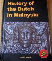 History of The Dutch in Malaysia  Limited Edition by  Dennis Witt - Hardcover - 2011 Reprint - 2007 - from The Penang Bookshelf and Biblio.com