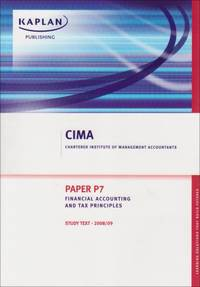 Paper P7 FATP: Study Text: Financial Accounting and Tax Principles (CIMA Study Texts)