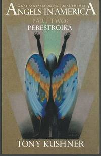 ANGELS IN AMERICA A Gay Fantasia on National Themes Part Two: Perestroika