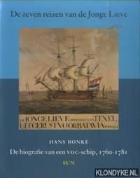 De zeven reizen van de Jonge Lieve. Biografie van een VOC-schip, 1760-1781