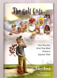 image of THE GOLF GODS: WHO THEY ARE, WHAT THEY WANT_HOW TO APPEASE THEM