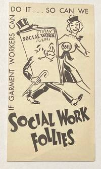 image of If Garment Workers can do it... So can we. Social Work Follies
