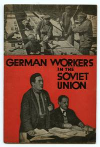 image of German Workers in the Soviet Union: German Foundry Workers Tell Their Own Story
