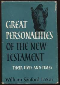 Great Personalities of the New Testament: Their Lives and Times