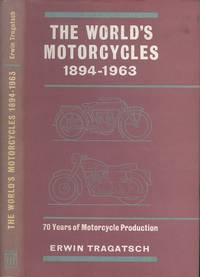 The world's motorcycles, 1894-1963: A record of 70 years of motorcycle production