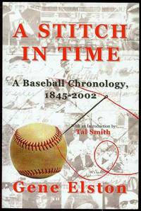 A Stitch in Time: A Baseball Chronology, 1845-2002