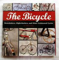 image of The Bicycle. Boneshakers, Highwheelers and Other Celebrated Cycles