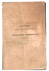 Letter From A Gentleman in Boston to A Unitarian Clergyman of That City