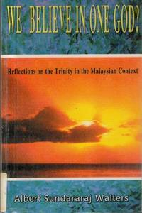 We Believe in One God? Reflections on the Trinity in the Malaysian Context