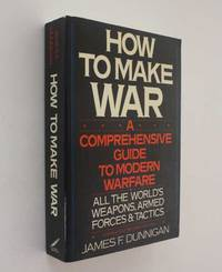 image of How to Make War: A Comprehensive Guide to Modern Warfare